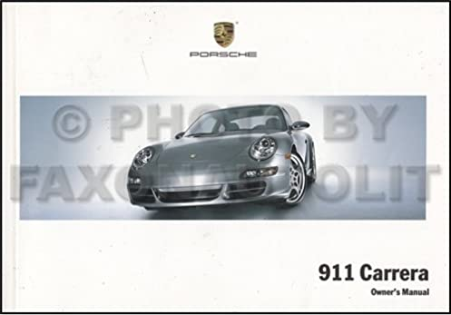 2007 porsche 911 carrera owner s manual original porsche amazon rh amazon com 2007 porsche 911 carrera s owners manual 2007 porsche 911 service manual