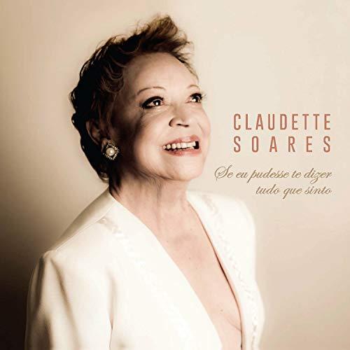 Claudete Soares - Se Eu Pudesse Dizer Tudo Que Sinto