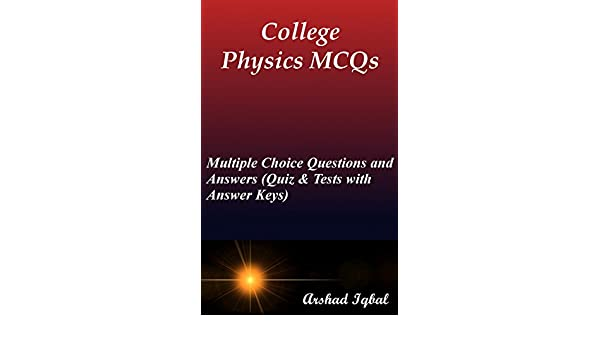 College Physics MCQs: Multiple Choice Questions and Answers (Quiz ...