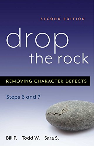 Drop the Rock: Removing Character Defects - Steps Six and Seven (Personality And Personal Growth 7th Edition Ebook)