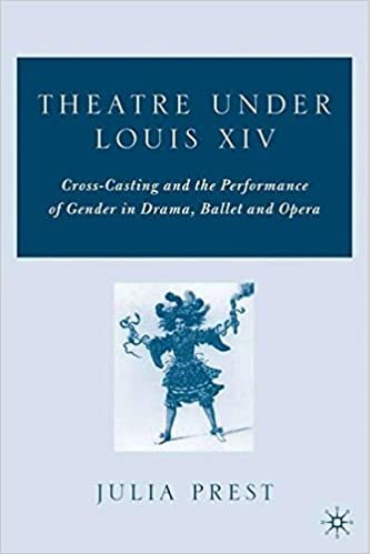 Book Theatre under Louis XIV: Cross-Casting and the Performance of Gender in Drama, Ballet and Opera