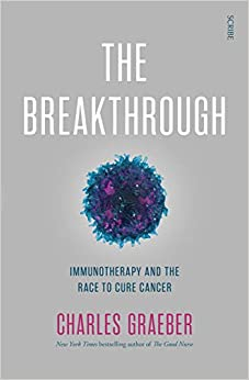 The Breakthrough: Immunotherapy And The Race To Cure Cancer por Charles Graeber epub