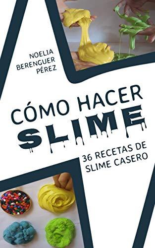Cómo hacer Slime: 36 recetas de slime casero (Spanish ...