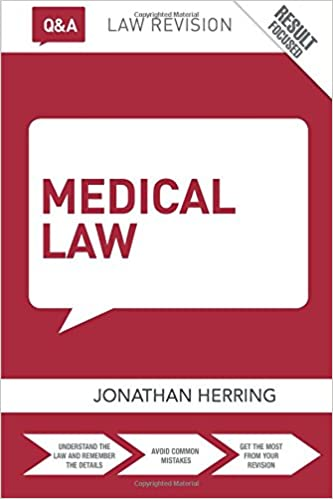 Q&A Medical Law (Questions And Answers) by Jonathan Herring