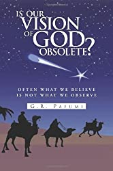 Is Our Vision of God Obsolete? by G. R. Pafumi (2010-01-15)