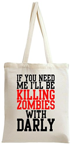 If De You Me Darly Tote With Intento Need I Bag Zombies Eslogan Be 'll 0n04Sqrxwd