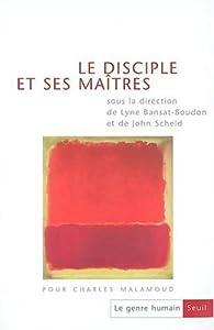 Le disciple et ses maîtres. Pour Charles Malamoud par Lyne Bansat-Boudon