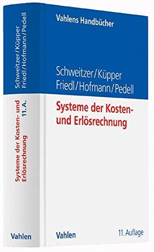 Systeme der Kosten- und Erlösrechnung Gebundenes Buch – 25. November 2015 Marcell Schweitzer Hans-Ulrich Küpper Gunther Friedl Christian Hofmann