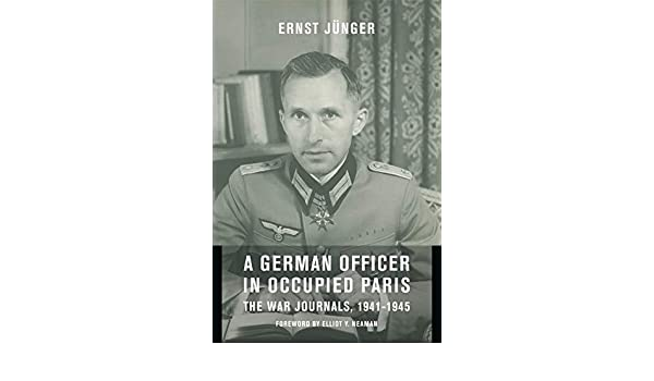 A German Officer in Occupied Paris: The War Journals, 1941 ...
