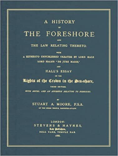 A History of the Foreshore and The Law Relating Thereto.