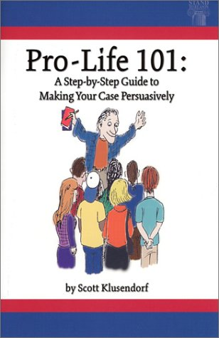 Pro-Life 101: A Step-by-Step Guide to Making Your Case