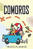 Comoros Travelplanner: Travel Diary for Comoros. A logbook with important pre-made pages and many free sites for your travel memories. For a present, notebook or as a parting gift