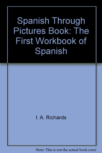 Spanish Through Pictures Book: The First Workbook of Spanish