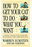 How to Get Your Cat to Do What You Want, Warren Eckstein, 0394579070