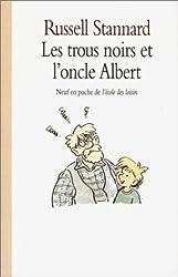 Les Trous noirs et l'oncle Albert