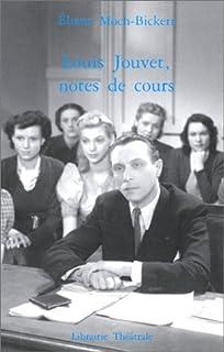 Louis Jouvet, notes de cours
