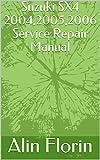 Suzuki SX4 2004,2005,2006 Service Repair Manual