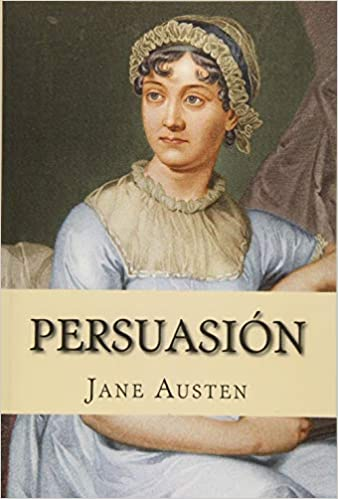 Matrimonio In Jane Austen : Persuasion espanol spanish edition : jane austen: 9781495437519