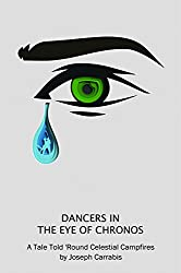 Dancers in the Eye of Chronos: A Tale Told 'Round Celestial Campfires