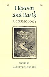 Heaven and Earth: A Cosmology (The Contemporary Poetry Ser.)