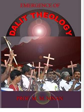 dalit theology The emergence of dalit theology in india can be considered as a significant event in the history of indian christian thinking as it is very much related to the historical experiences of an.