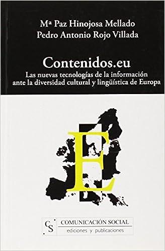 Contenidos.eu: Las nuevas tecnologías de la información ante la diversidad cultural y lingüística de Europa Contextos: Amazon.es: Mª Paz Hinojosa Mellado, ...
