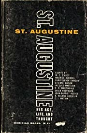 Saint Augustine: His Age, Life, and Thought