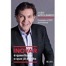 Inovar é questionar o que já existe: Fundador e CEO da Polishop