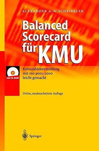 Balanced Scorecard für KMU: Kennzahlenermittlung mit ISO 9001: 2000 leicht gemacht by Alexander A.W. Scheibeler (2003-09-19)