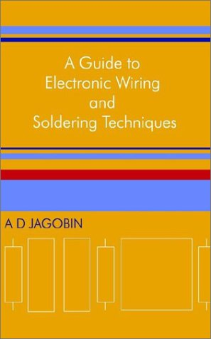 A Guide to Electronic Wiring and Soldering Techniques ebook
