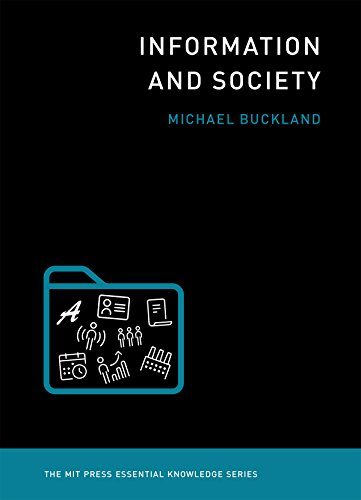 - Information and Society (MIT Press Essential Knowledge series)