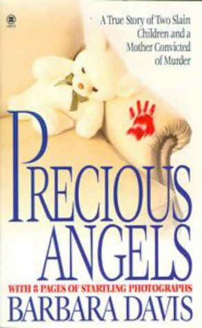Precious Angels: A True Story of Two Slain Children and a Mother convicted of Murder (Onyx True Crime, Je 853)