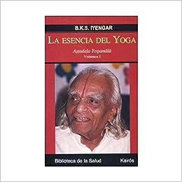 La esencia del Yoga I: Astadala Yogamala. Volumen I ...