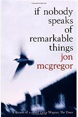 If Nobody Speaks of Remarkable Things Paperback