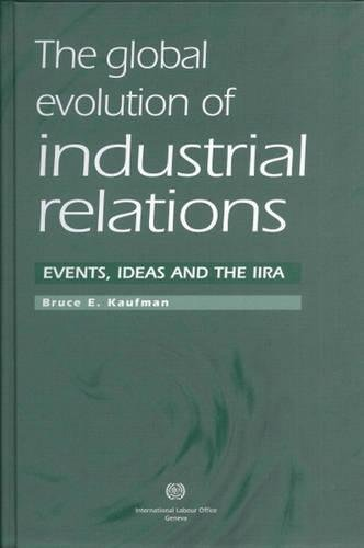 Read Online The Global Evolution of Industrial Relations: Events, Ideas and the IIRA pdf epub