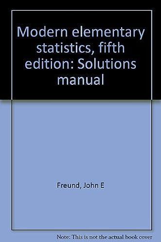 modern elementary statistics fifth edition solutions manual john rh amazon com Elementary Statistics for Beginners College Elementary Statistics