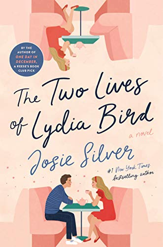 The Two Lives of Lydia Bird: A Novel by [Silver, Josie]