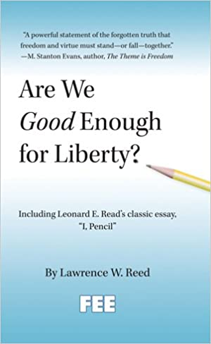 are we good enough for liberty lawrence w reed  are we good enough for liberty lawrence w reed 9780898031744 com books