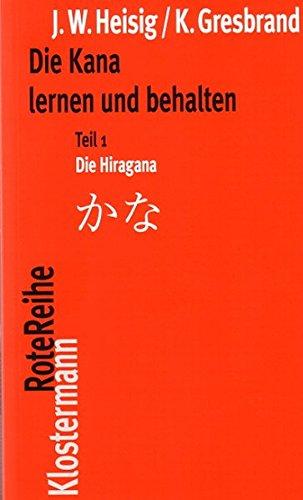 Die Kana lernen und behalten Teil 1: Die Hiragana / Teil 2: Die Katakana Taschenbuch – 1. August 2008 James W. Heisig Klaus Gresbrand Klostermann Vittorio