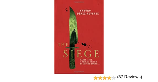 The Siege)] [by: Arturo Perez-Reverte]: Amazon.es: Arturo Perez ...