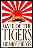 Gate of the Tigers, Henry Meigs, 0670836206