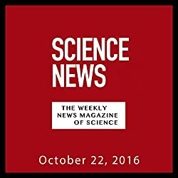 Science News, October 22, 2016