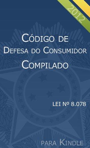 Código de Defesa do Consumidor Compilado (Portuguese Edition)