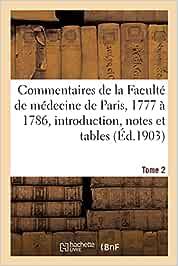 Commentaires de la Faculté de médecine de Paris, 1777 à 1786. introduction, notes et tables Tome 2 (Sciences)