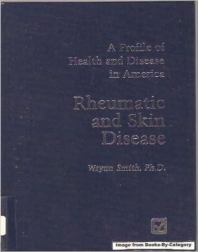 Rheumatic and Skin Disease (A Profile of Health and Disease