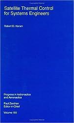 Satellite Thermal Control for Systems Engineers (Progress in Astronautics and Aeronautics)