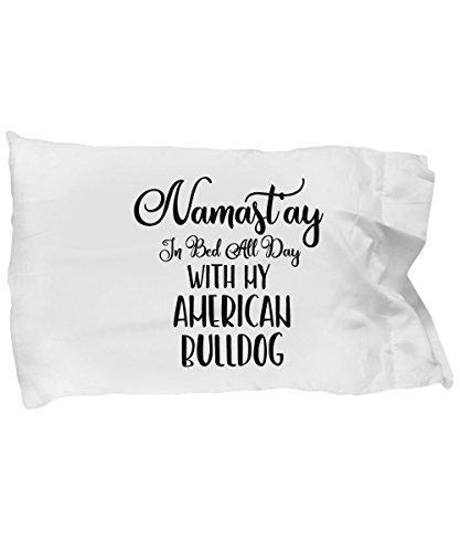 American Bulldog – Namast'ay In Bed All Day with my American Bulldog – Soft Microfiber Pillowcase