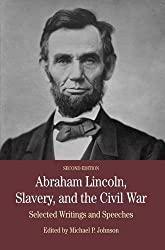 Abraham Lincoln, Slavery, and the Civil War: Selected Writing and Speeches (Bedford Cultural Editions Series)