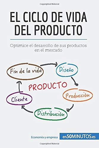 El ciclo de vida del producto: Optimice el desarrollo de sus productos en el mercado: Amazon.es: 50Minutos, .: Libros