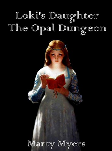 (Loki's Daughter The Opal Dungeon: A LitRPG Novel (Tales of the Opal Dungeon Book)